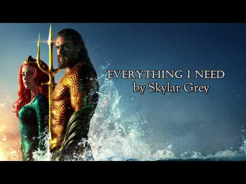 Everything I Need Lyrics - Skylar Grey (Aquaman Ending Soundtrack)