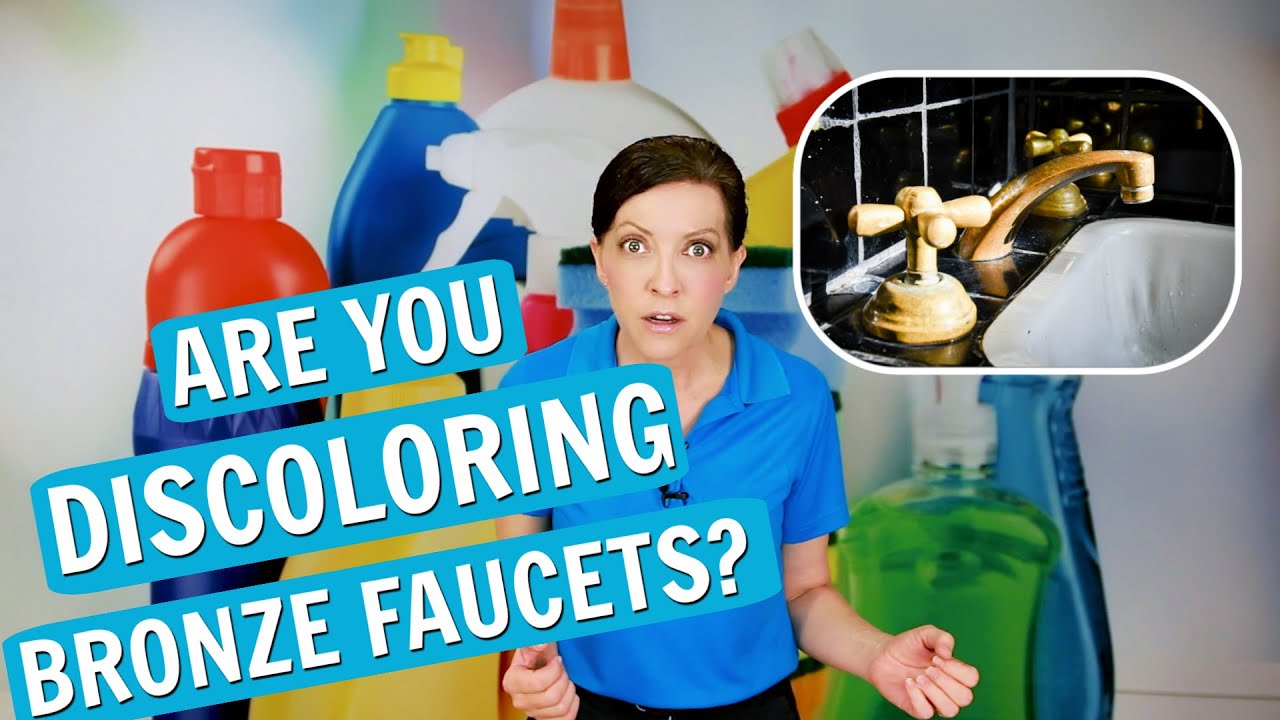 are you discoloring bronze faucets with cleaning chemicals
