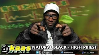 Natural Black - High Priest [New Life Riddim] Isha Bingi Records | Reggae October 2014