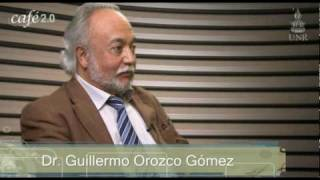 Café 2.0:  Guillermo Orozco Gómez - #015/1