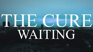 The Cure - Waiting - Subtitulada (Español / Inglés)