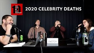 TOP 10 LIST PODCAST - 2020 CELEBRITY DEATHS