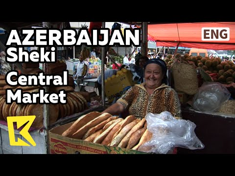 【K】Azerbaijan Travel-Sheki[아제르바이잔 여행-셰키]자부심 넘치는 시장/Central Market/Bread/Fruit/Vegetable