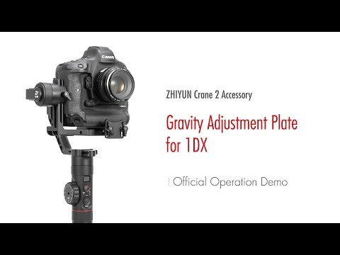 ZHIYUN Crane 2 Accessory│Gravity Adjustment Plate For 1DX│Official Operation Demo