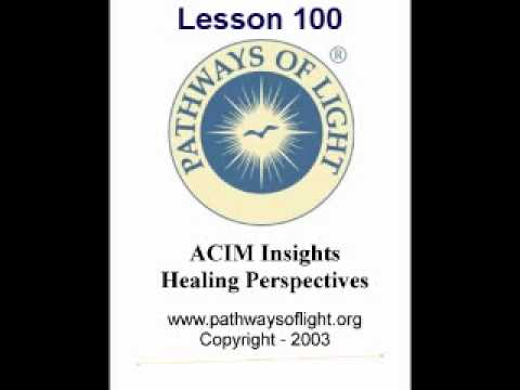 ACIM Insights - Lesson 100 - Pathways of Light