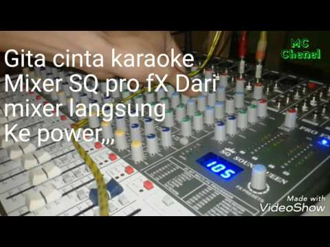 Tes Mixer SQ pro fX,  karaoke gita cinta..