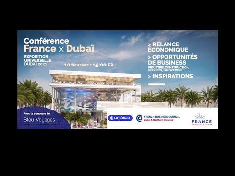 Conférence France Dubaï 2021 : Relance économique Et Opportunités De Business