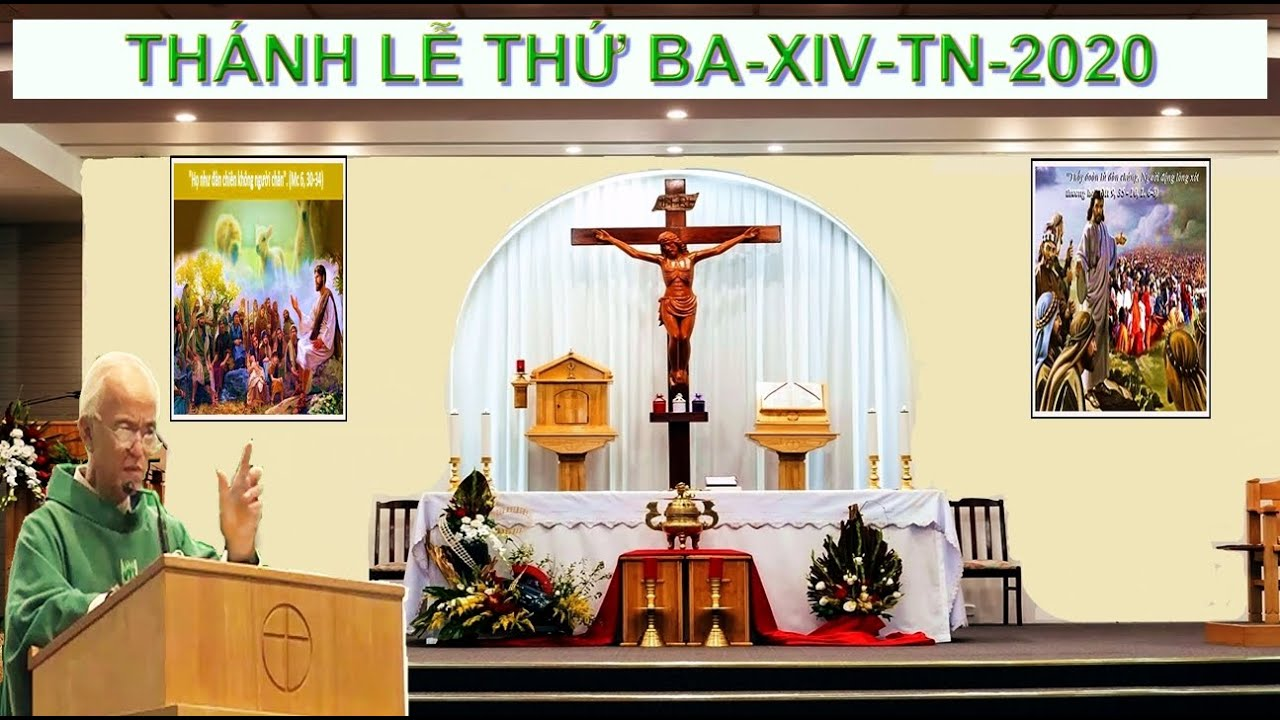 THÁNH LỄ THỨ BA-XIV-TN-2020-CHỦ TẾ: CHA MICAE PHẠM QUANG HỒNG