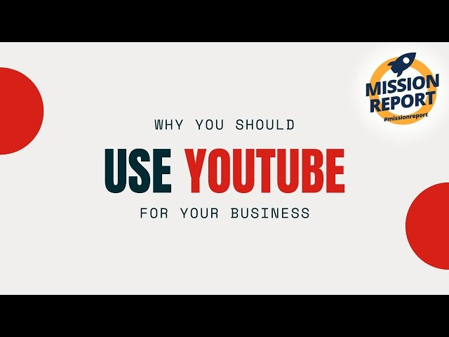 #missionreport - Should I set up and use YouTube for my business?
