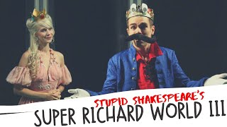 Stupid Shakespeare's Super Richard World III