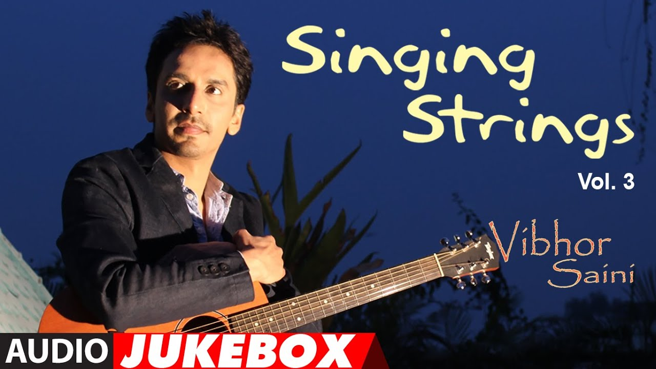 Singing Strings Vol 3 Instrumental (Guitar) Audio Jukebox || Vibhor Saini