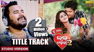 Tu Mo Love Story-2 Title Track | Official Studio Version | Ashutosh,Swaraj,Bhoomika | Tarang Music