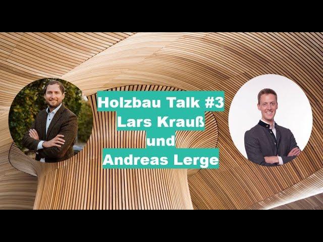 Holzbau Talk #3 Lars Krauß und Andreas Lerge