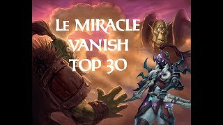 UN MIRACLE VANISH TOP 30 LEGENDE