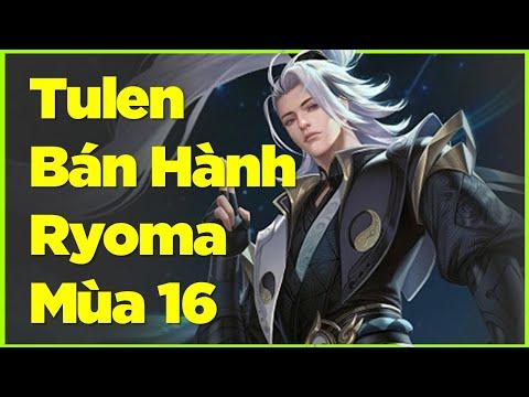 Top 1 Tulen Vác Tulen Solo Lane Tà Thần Bán Hành Ryoma Mùa 16 | Liên Quân