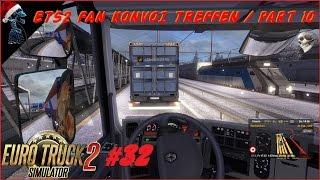 EURO TRUCK SIMULATOR 2 - ETS2 Fan Konvoi Treffen - Part 10 - Let's play together #32 [Deutsch1080p]