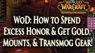 WoD: How to Spend Excess Honor & Get Gold,  Mounts, & Transmog Gear!