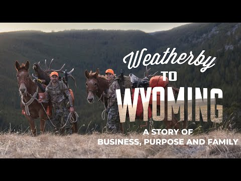 Weatherby in Wyoming: A Story of Business, Purpose, and Family.