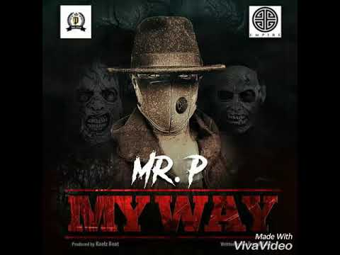 Mr P My Way (Official Audio)