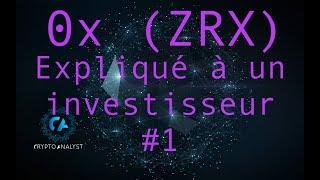 0x (ZRX) Expliqué à un investisseur #1