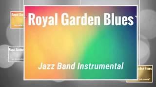 Royal Garden Blues Jazz Band Instrumental