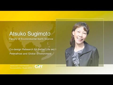 """GiFT2015  """"Co-design Research for Better Life on Permafrost and Global Environment"""""""