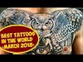 Best Tattoos In the World by Tattoo World (march 2018)