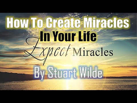 How To Create Miracles In Your Life By Stuart Wilde - Very Very Motivational Video