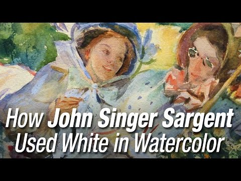 How John Singer Sargent used White in his watercolor paintings