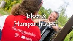 Jakso 3: Humpan historia