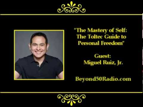 The Mastery of Self: The Toltec Guide to Personal Freedom