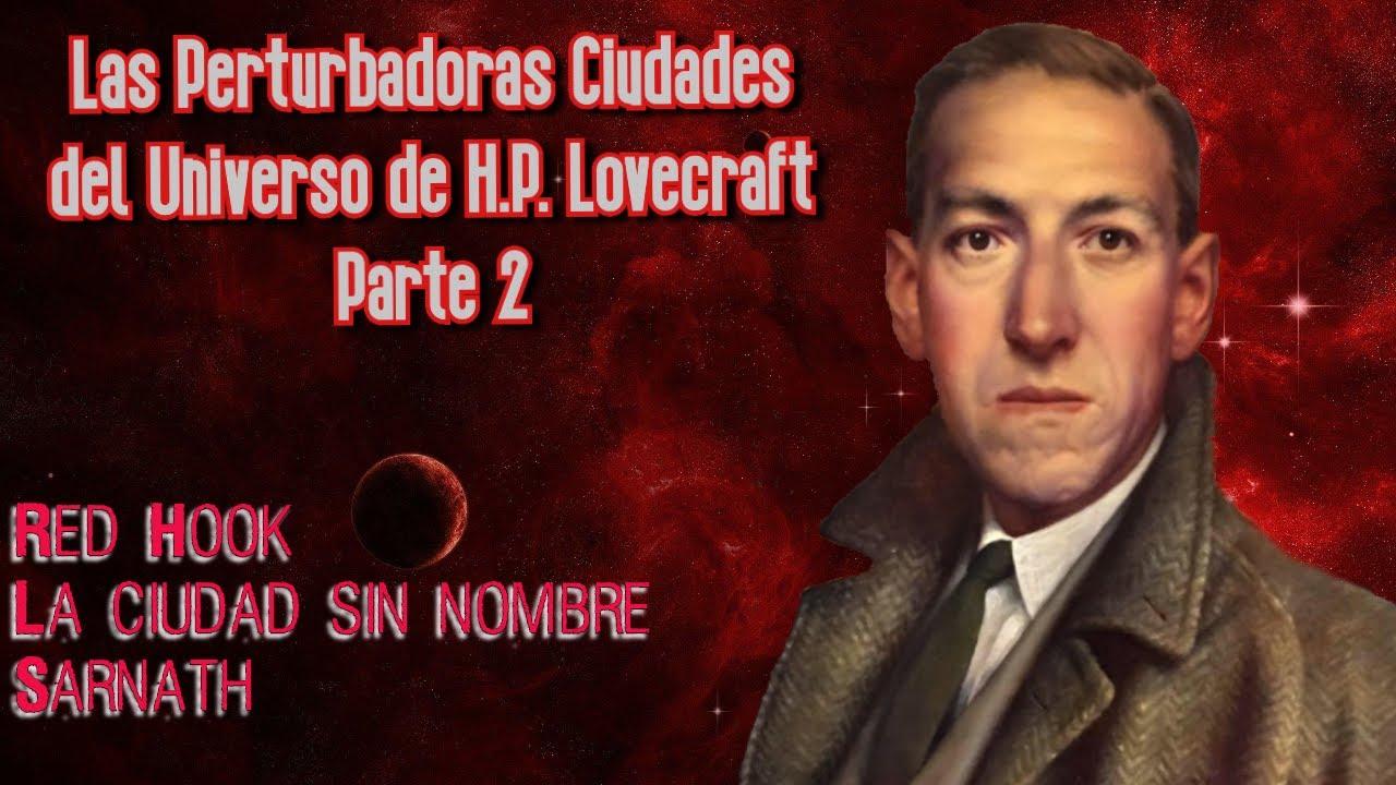Las perturbadoras Ciudades del Universo de H.P. Lovecraft — Parte 2