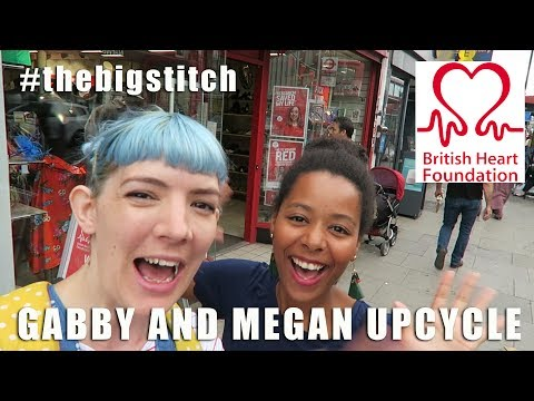 Gabby & Megan do The Big Stitch Upcycle for British Heart Foundation