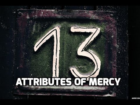 Using the spiritual technology of the 13 attributes of mercy; Sermon on Micah 7:18-20