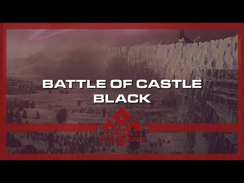 Battle of Castle Black | A Song of Ice & Fire | High Command Pilot