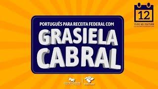[FOCO NA RECEITA FEDERAL] - PORTUGUÊS COM GRASIELA CABRAL
