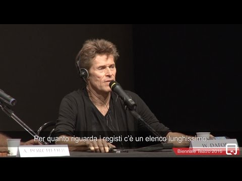 Biennale Teatro 2016 - Meeting with Willem Dafoe