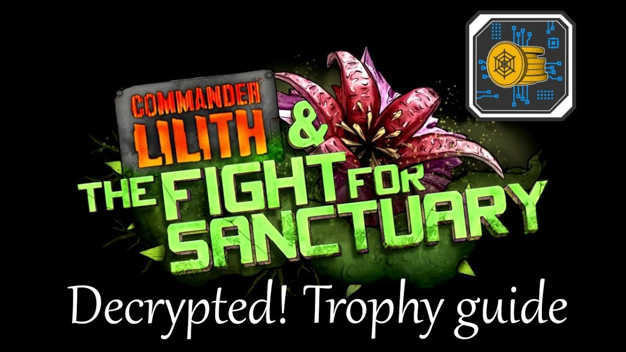 Borderlands 2 Decrypted Trophy Guide Commander Lilith And The Fight For Sanctuary