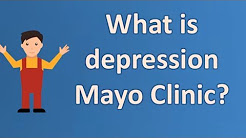 What is depression Mayo Clinic ? | BEST Health Channel & Answers
