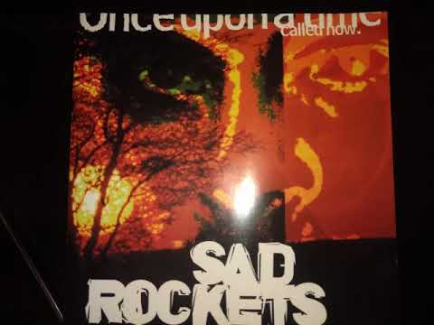 Sad Rockets – Once Upon A Time Called Now 1999 full album