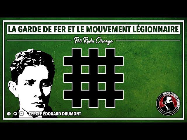 Cercle Drumont n°2 : La Garde de Fer et le Mouvement Légionnaire par Radu Creanga