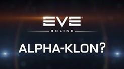 EVE ONLINE - Als Alpha-Klon spielen? [Mehr Free-To-Play Möglichkeiten] [German]