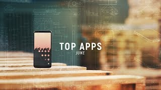 Top Android Apps! (June 2018)