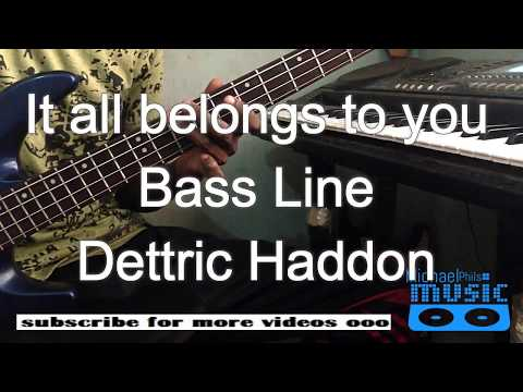 "Bass Line: ""It all belongs to you"" by Deitric Haddon"