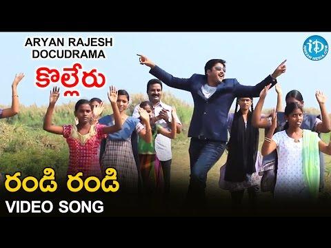 Randi Randi Chudarandi Video Song - Aryan Rajesh Docudrama