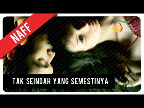 NaFF - Tak Seindah Cinta Yang Semestinya | Official Video Clip