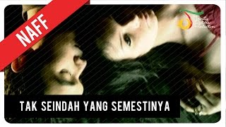 Video NaFF - Tak Seindah Cinta Yang Semestinya | Official Video Clip download MP3, 3GP, MP4, WEBM, AVI, FLV Oktober 2018