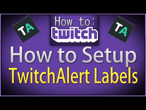 """How To Twitch: """"How to Setup Twitch Alert Labels"""""""