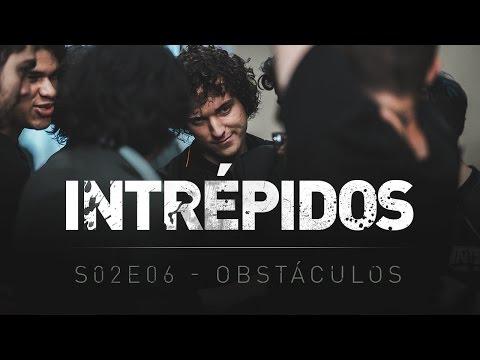 INTRÉPIDOS - Obstáculos| S02E06 INTZ x KINO