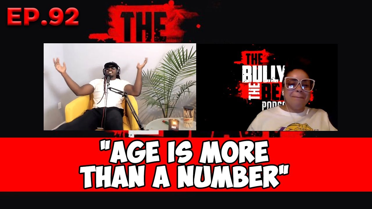 """Bully and the Beast Ep.92 """"Age is More Than a Number"""""""